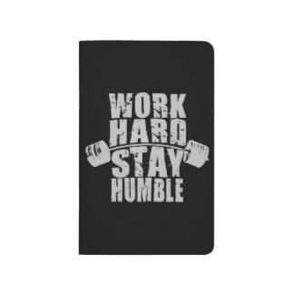 Diário O duro do trabalho, permanece humilde - exercício