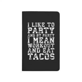Diário O exercício e come o Tacos (eu gosto de party) -