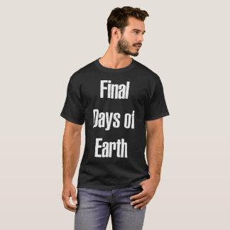 Dias finais da camisa do planeta T da terra