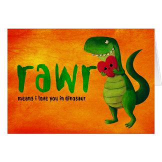 Dinossauro romântico de RAWR T-rex Cartão Comemorativo