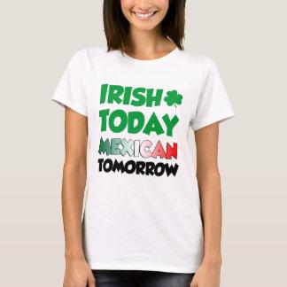 Do irlandês mexicano hoje amanhã camiseta