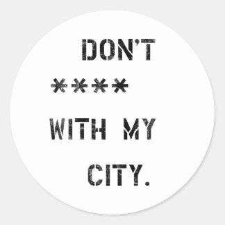 Don't **** with my city adesivo redondo