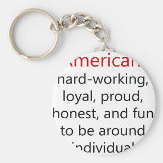 Duro americano que trabalha honesto orgulhoso leal chaveiro