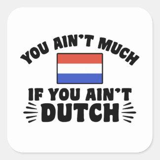Dutch engraçado adesivo quadrado