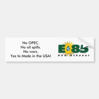 E85 - Nenhumas OPEC, derramares de óleo ou guerras Adesivos