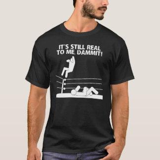 É ainda real a mim, Dammit! Camiseta