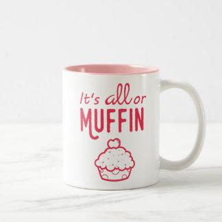 É caneca engraçada tudo ou do muffin