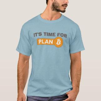 É hora para o plano B - camisa de Bitcoin T