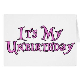 É meu Unbirthday Cartão Comemorativo