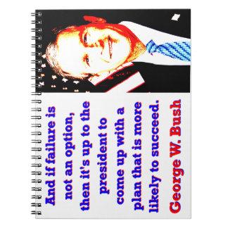 E se a falha não é uma opção - G W Bush Caderno Espiral