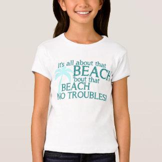 É toda sobre essa praia t-shirt