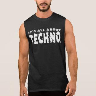 É toda sobre Techno - camisa sem mangas dos homens