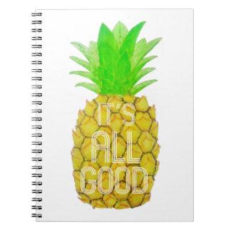 """""""É todo o bom"""" caderno do abacaxi"""