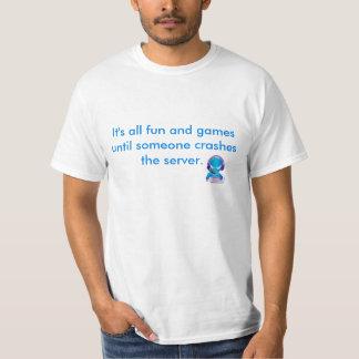 É todo o divertimento e jogos até… camiseta