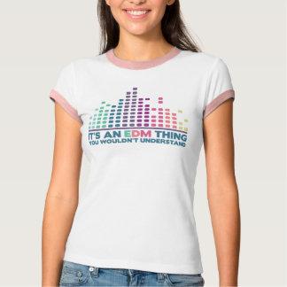 É uma coisa de EDM, você não compreenderia Camiseta