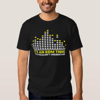 É uma coisa de EDM, você não compreenderia Tshirt