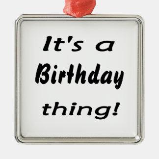 É uma coisa do aniversário! ornamento quadrado cor prata