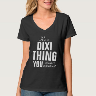 É uma coisa que de Dixi você não compreenderia Camiseta
