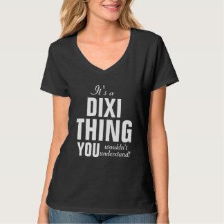 É uma coisa que de Dixi você não compreenderia Camisetas