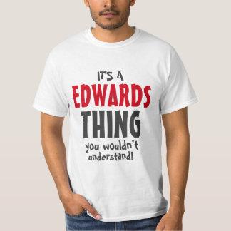 É uma coisa que de Edwards você não compreenderia Camisetas