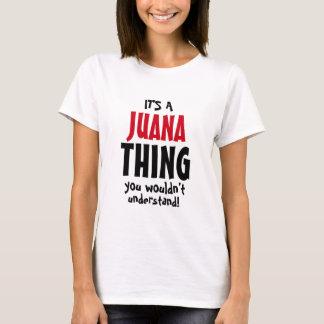 É uma coisa que de Juana você não compreenderia! Camiseta