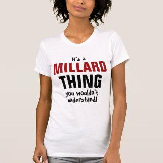 É uma coisa que de Millard você não compreenderia Camiseta