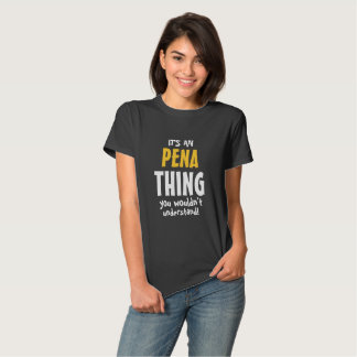 É uma coisa que de Pena você não compreenderia Tshirts