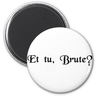 E você, Brutus? Ímã Redondo 5.08cm