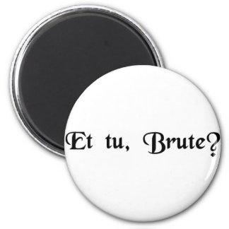 E você, Brutus? Imãs De Refrigerador