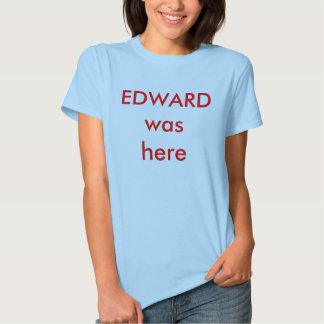 EDWARD estava aqui Tshirts