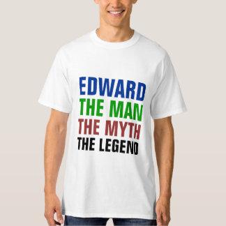 Edward o homem, o mito, a legenda camiseta