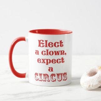 Eleja um palhaço, espere um circo! Caneca do