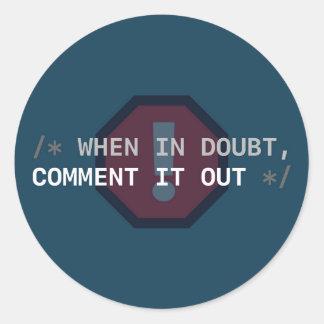 Em caso de dúvida, comenta para fora etiqueta