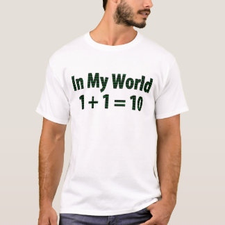 Em meu mundo, 1 + estilo de 1 = 10 matrizes camiseta