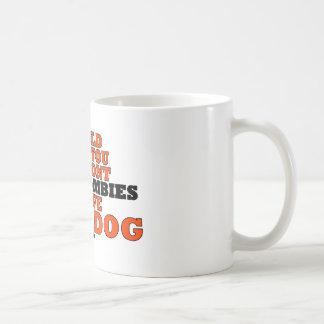 empurrá-lo-ia que os zombis dianteiros salvar meu caneca de café