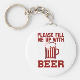 Encha-me por favor acima com a cerveja chaveiro