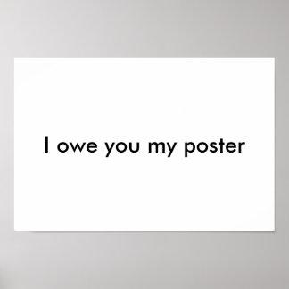 """Engraçado """"eu devo-lhe poster do meu poster"""" pôster"""
