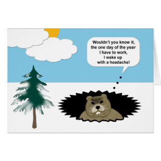 Engraçado eu tenho um cartão do dia de Groundhog