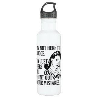 """Engraçado """"não aqui para julgar"""" a garrafa de água"""