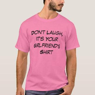 Engraçado não ria, ele é a camisa do seu namorada