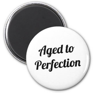 Envelhecido à perfeição imã