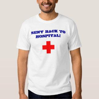 Enviado para trás ao hospital! tshirts