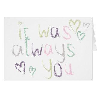 Era sempre você cartão comemorativo