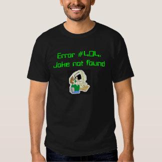 errorz, erro #404: Piada não encontrada T-shirts