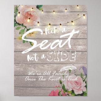 Escolha Seat não um sinal floral rústico lateral Pôster