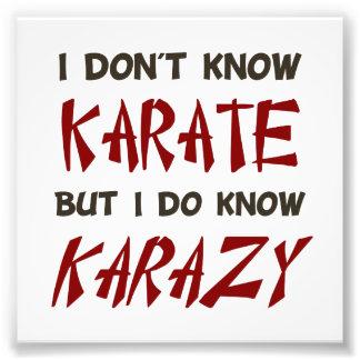 Escuto eu não posso saber o karaté, mas eu sei KAR Impressão Fotográfica