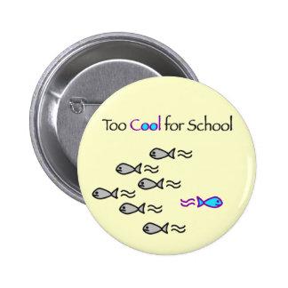 Esfrie demasiado para a escola - botão dos peixes bóton redondo 5.08cm