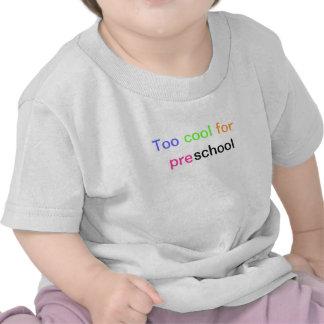 Esfrie demasiado para o T pré-escolar do bebê Camisetas