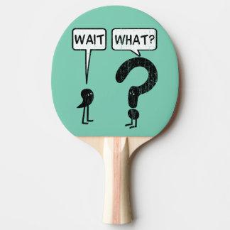 Espera, que? raquete de ping pong