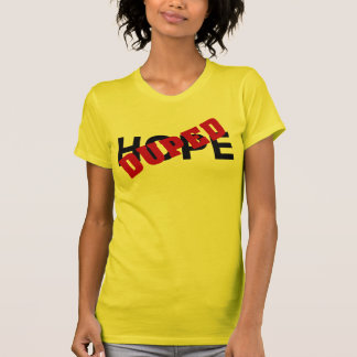 Esperança falsa duped pelo narcótico (2) camisetas
